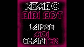 Kembo & Bidi BDT - Laisse moi chanter