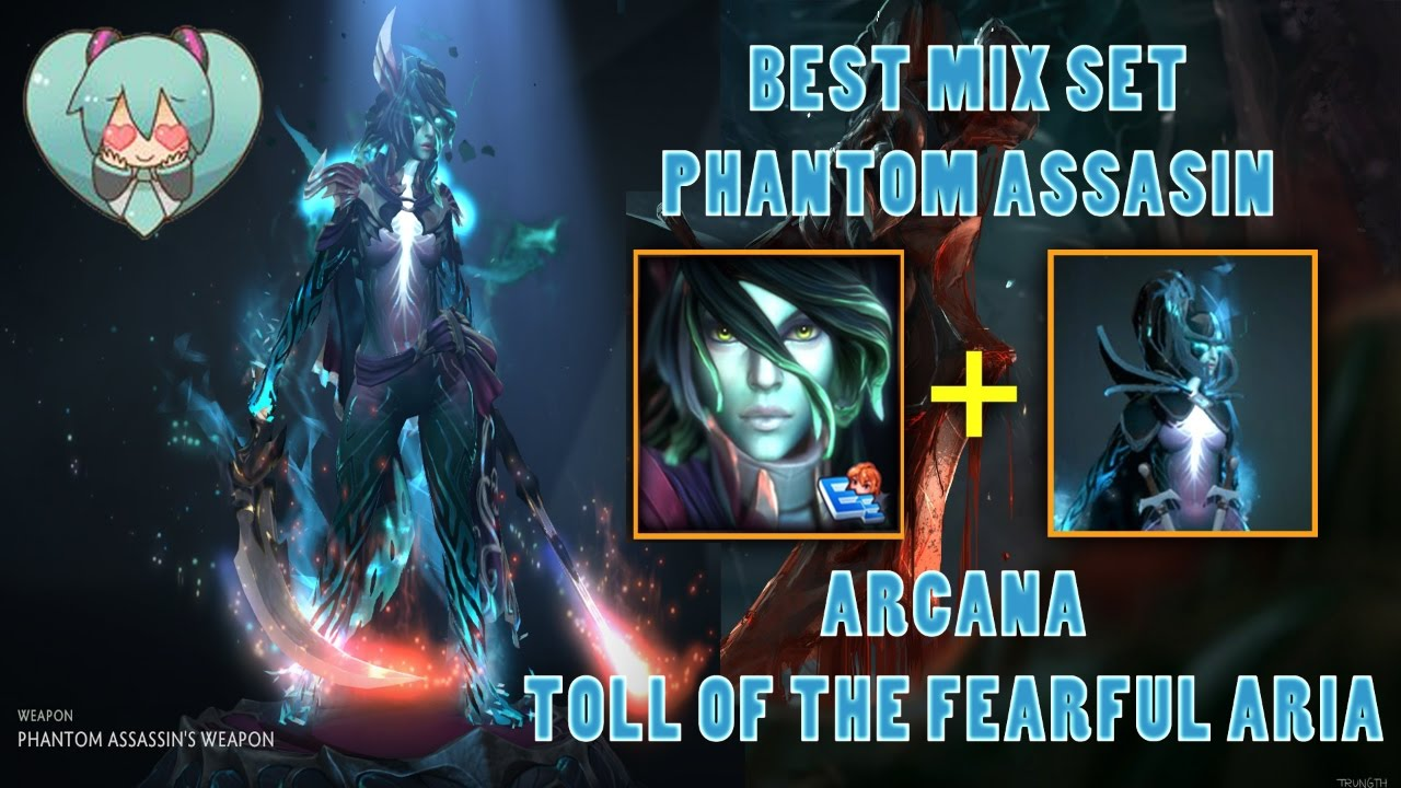 phantom assassin best mix set arcana with infused toll of the