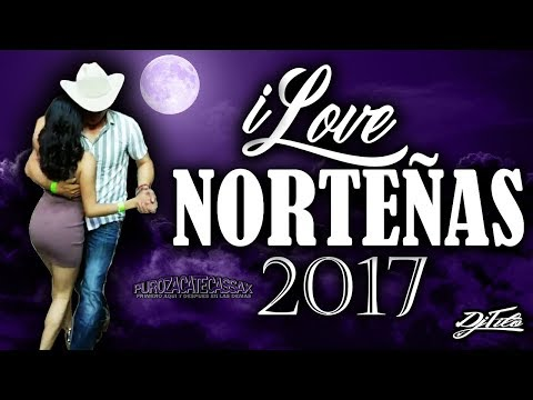 iLove Norteñas 2017 Puras Pa Bailar Dj Tito #TeamPZS