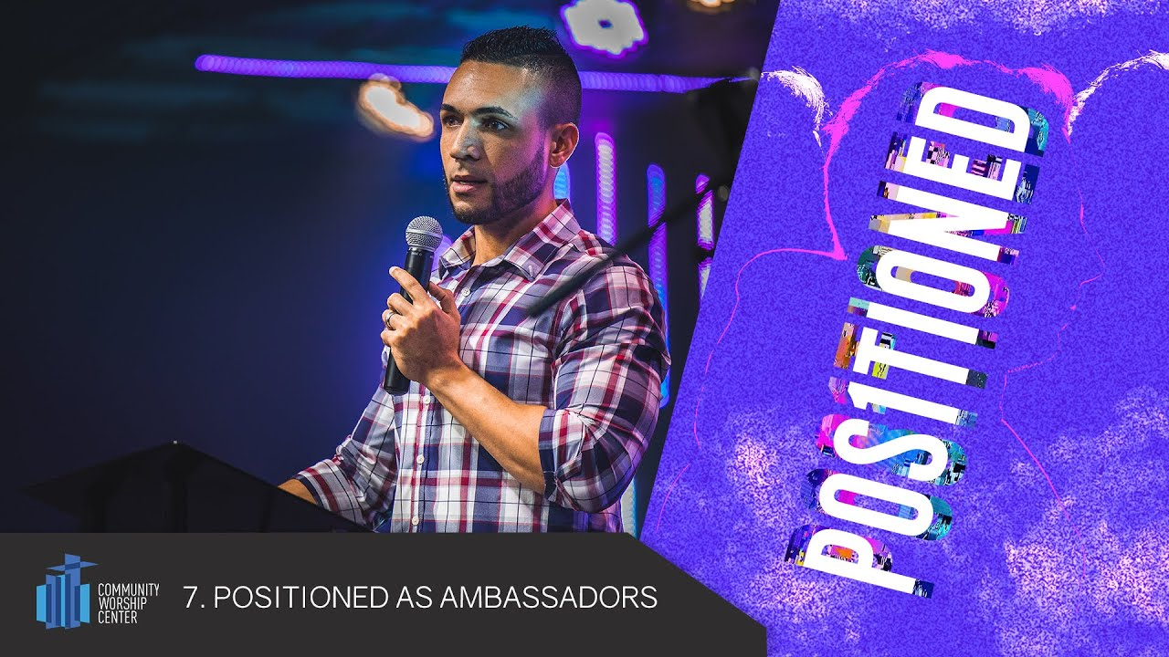 Positioned As Ambassadors | Positioned | Evangelist Michael Dow