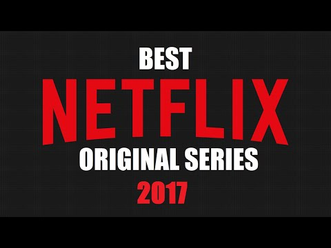Top 10 Best Netflix Original Series to Watch Now! 2017