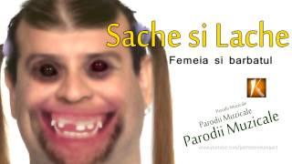 Sache si Lache - Femeia si Barbatul (Parodii Muzicale) Funny - Muzica de Petrecere