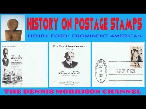 HISTORY ON POSTAGE STAMPS: HENRY FORD - A REMARKABLE AMERICAN LEADER