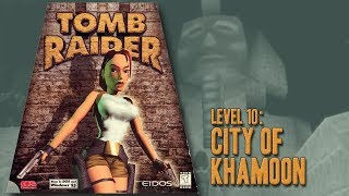 Tomb Raider (1996) - Level 10: City of Khamoon