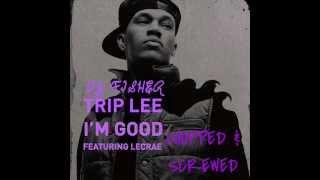Trip Lee Ft Lecrae - I'm Good (Chopped & Screwed)