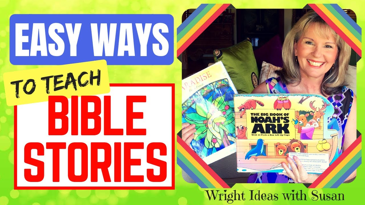 EASIEST WAY TO TEACH A BIBLE STORY TO CHILDREN