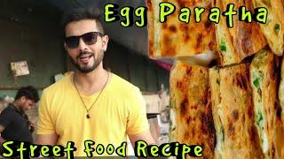 How to make Egg Paratha | Crispy Egg Paratha Street Style | Ab Khulega Rahasya 2019