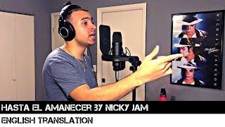 Hasta el Amanecer by Nicky Jam (ENGLISH TRANSLATION)