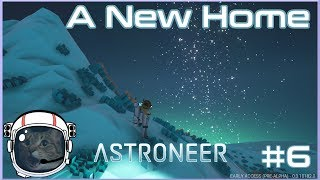 ASTRONEER | EPISODE 6: A New Home