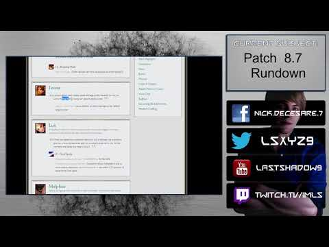 Patch 8.7 Rundown - Another welcome&good patch