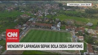 Download Video Mengintip Lapangan Sepak Bola Standar Internasional, Desa Cisayong MP3 3GP MP4