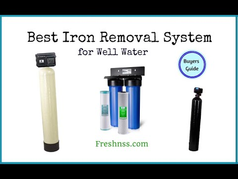 Best Iron Removal System for Well Water (2021 Buyers Guide)