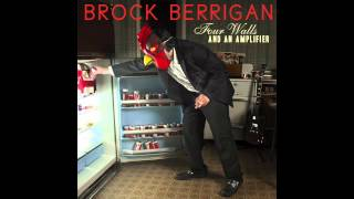 Brock Berrigan - Four Walls and an Amplifier