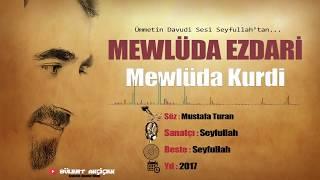 Seyfullah - Mevlidi Şerif Mewlüda Ezdari 2017