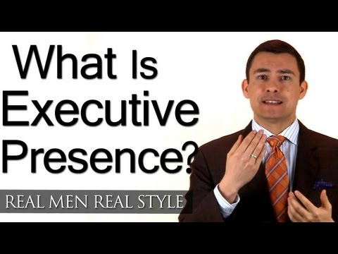 Executive Presence - The Shadow Of Good Leadership - How A Man Displays Exective Presence