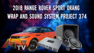 2018 Range Rover Sport ORANG WRAP AND SOUND SYSTEM Project 374