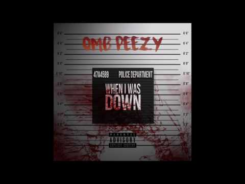 OMB PEEZY - When I Was Down