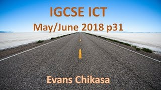 IGCSE ICT May June 2018 paper 31 Web Authoring Final