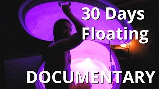 Super Float Me - 30 Days of Floating Experience Documentary