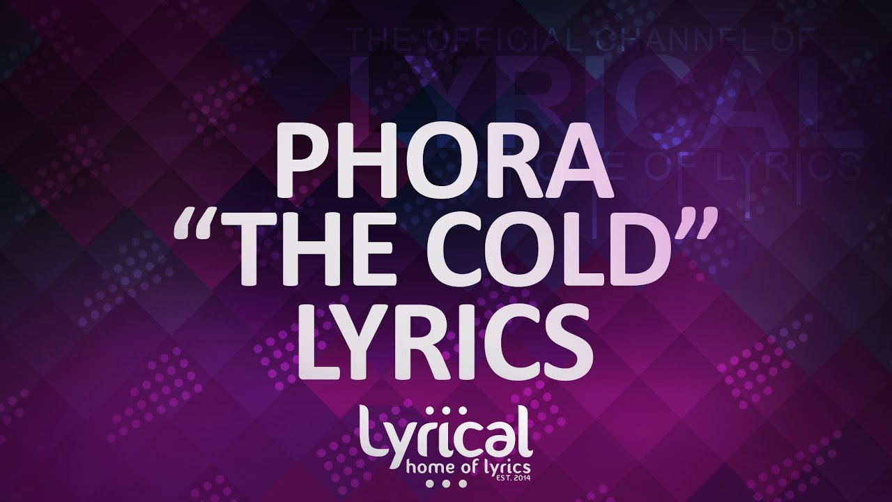 Phora - The Cold Lyrics | AudioMania lt