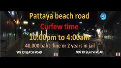 Update: Pattaya Beach Road Curfew 10:00pm to 4:00am , 40,000 baht fine.