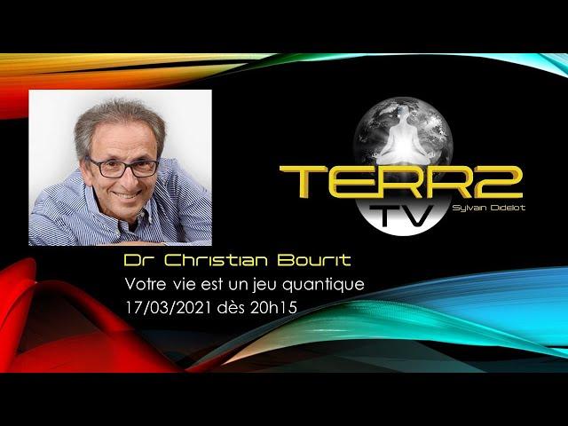 Dr Christian Bourit Votre vie est un jeu quantique