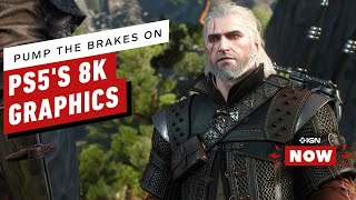 PS5: Let's Pump the Brakes a Little on Those Supposed 8K Graphics - IGN Now