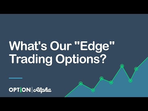 "What's Our ""Edge"" Trading Options?"