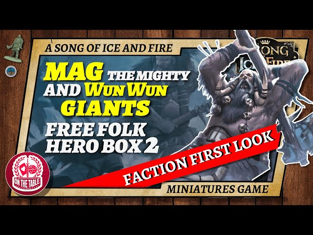 Free Folk Heroes 2 Reveal! Mag the Mighty and Wun Wun march to war!