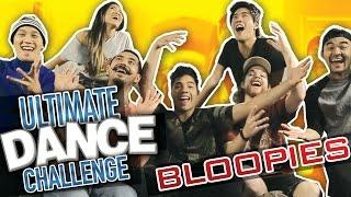 BLOOPIES: ULTIMATE DANCE CHALLENGE (ft RYAN HIGA & RHPC)
