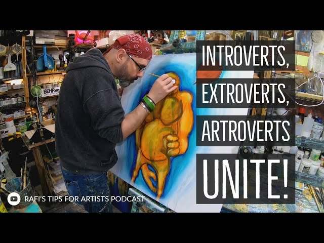 Artist Who Are Introverts, Extroverts, Socially Akward, ARTROVERTS UNITE!