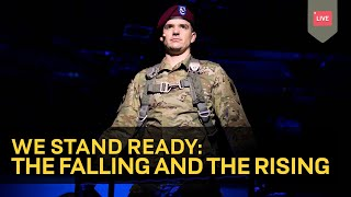 The Falling and The Rising: A Musical Drama telling the real Stories of Soldiers