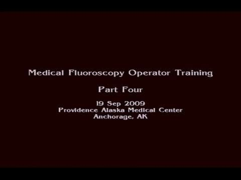 Medical Fluoroscopy Operator Training Part 4