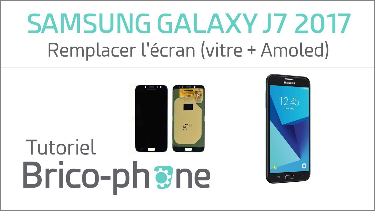 Tutoriel Samsung Galaxy J7 2017 Remplacer Lécran Vitre Amoled