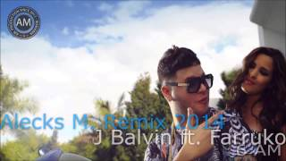 J Balvin Feat. Farruko - 6 AM (Alecks M. Remix )
