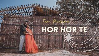 HOR HOR TE - OFFICIAL MUSIC VIDEO [ TOM MURMU ] 2021