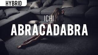 ICHI - ABRACADABRA