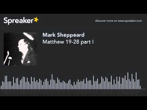 Matthew 19-28 part I (made with Spreaker)