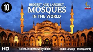 Top 10 Beautiful Biggest And Largest Mosques In The World