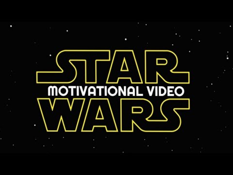 Star Wars Motivational Video | Motivational Video Parody