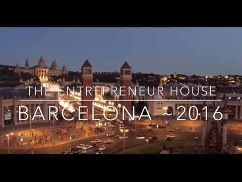 The Entrepreneur House ~ Official Barcelona Aftermovie 2016