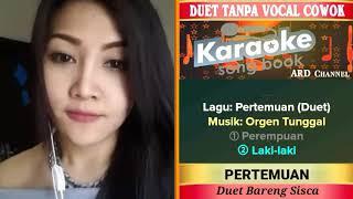 Download Pertemuan Karaoke Tanpa Vocal Cowok Duet Bareng Artis Smule Terbaik