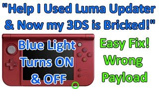 Help! My 3DS Blue Light Turns ON & OFF - I Used Luma Updater - Am I Bricked? -  How to Fix