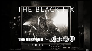 The Very End - The Black Fix (Lyric Video)