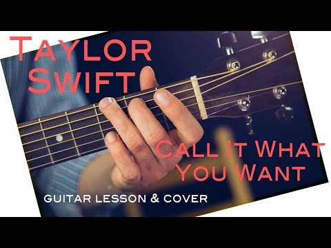 Taylor Swift - Call It What You Want GUITAR LESSON w TAB /GUITAR TUTORIAL Guitar Cover How To play
