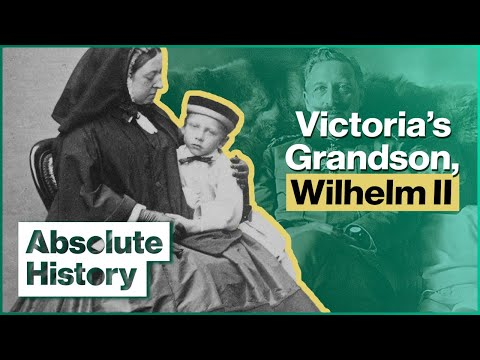 The Secret History Of Queen Victoria's Disabled Grandson | The Crippled Kaiser | Absolute History