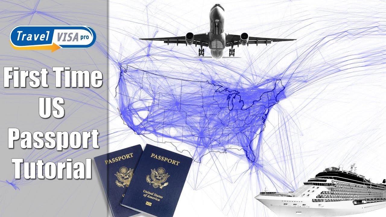 How To Get A Passport: First Time Us Passport Tutorial By Travel Visa Pro