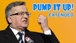 Bronisław Komorowski - Pump It Up (extended)
