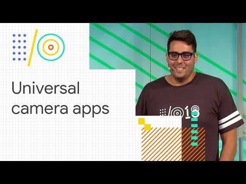 Build a universal camera app (Google I/O '18)