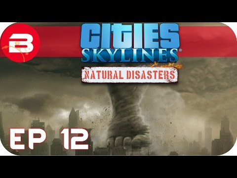 Cities Skylines Natural Disasters Gameplay - TORNADOES WITH A VENGEANCE! (Hard Scenario) #12